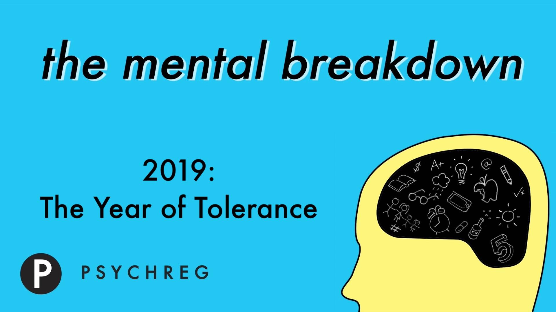 2019: The Year of Tolerance - The Mental Breakdown